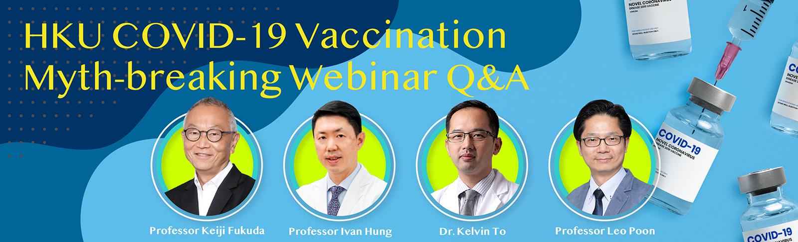 HKU COVID-19 Vaccination Myth-breaking Webinar Q&A